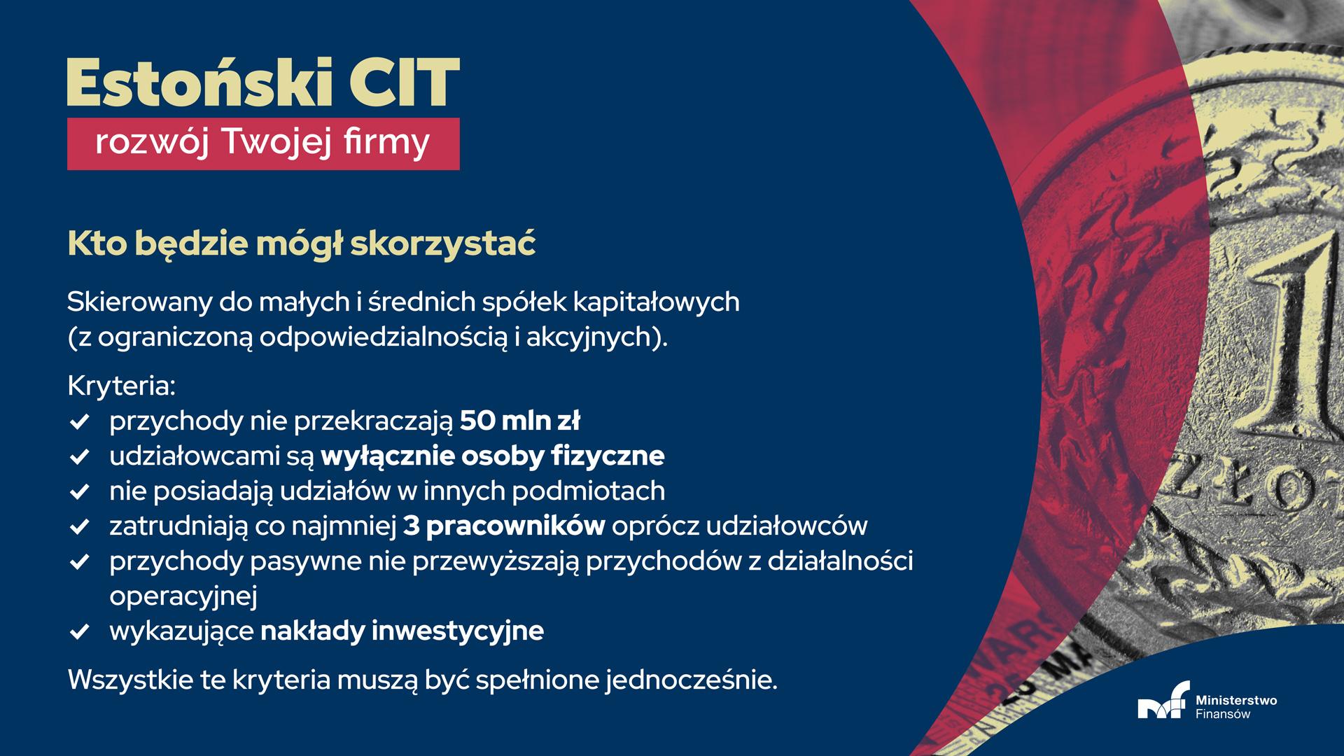 Widok: zbliżenie monety 1 zł. Napis: estoński CIT - rozwój twojej firmy. Kto będzie mógł skorzystać.